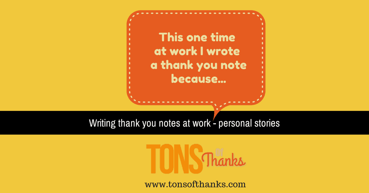 writing thank you notes at work personal stories