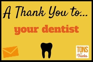 A Thank You to your dentist