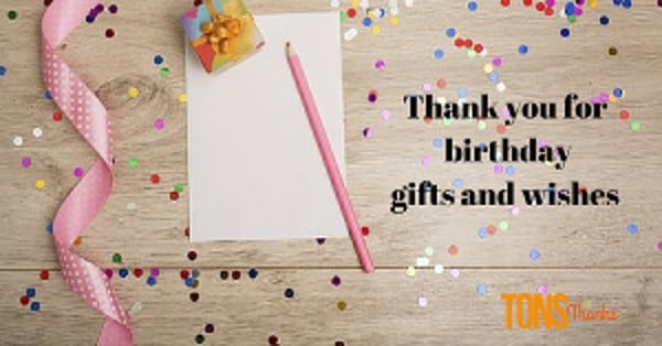 27 thank you for birthday gifts and wishes examples