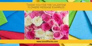 Thank you for the valentine flowers message examples
