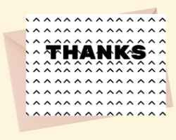 hank you card with Thanks in black text over a repeating chevron pattern. The chevrons point up.