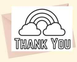 Thank You Card with text Thank You at the bottom. Above thank you there is a rainbow. The ends of the rainbows sit on clouds. This card can be printed and colored.