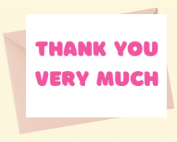A card with with pink text on the front. The text is Thank You above Very Much.