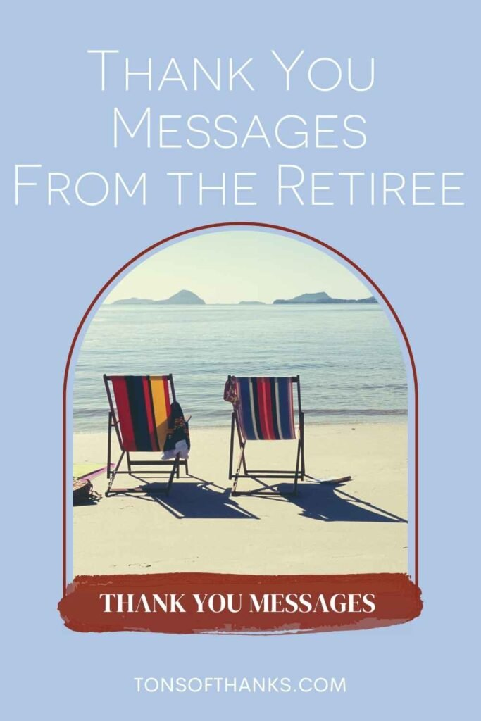"""two empty beach chairs on a beach in the center. text at the top says """"thank you messages from the retiree"""". At the boom of the picture it says Thank You Messages"""
